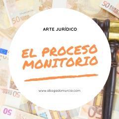 El proceso monitorio. Abogado Murcia.