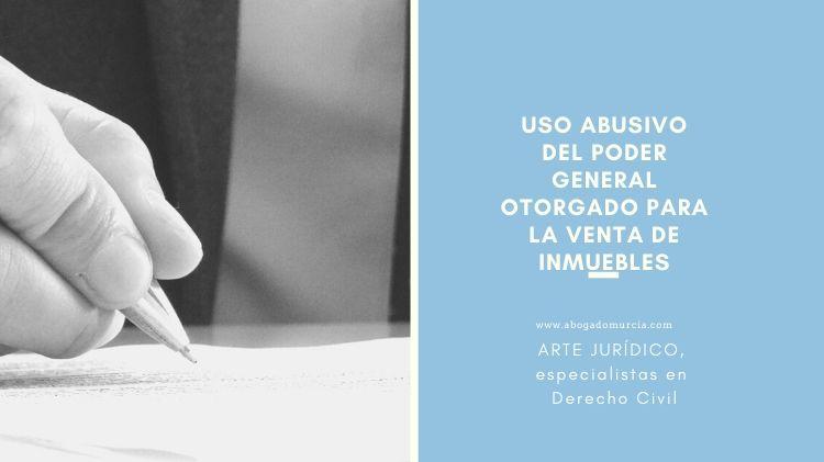 Uso abusivo poder notarial. Abogado Murcia